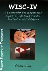Dernières parutions sur Tests, WISC-IV. Volume 2, L'expression des compétences cognitives & de leurs troubles chez l'enfant et l'adolescent