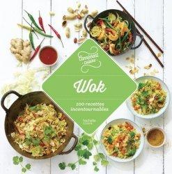 Nouvelle édition Wok 100 recettes incontournables
