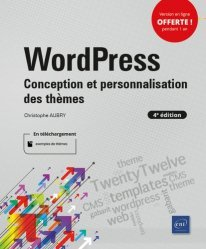 Dernières parutions sur Internet, WordPress. Conception et personnalisation des thèmes, 4e édition