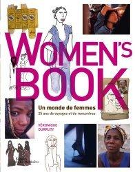 Dernières parutions dans Tourisme et voyages, Women's Book : un monde de femmes. 25 ans de voyages et de rencontres
