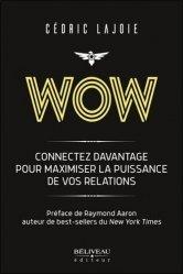 Dernières parutions sur Communication interpersonnelle, Wow. Connectez davantage pour maximiser la puissance de vos relations
