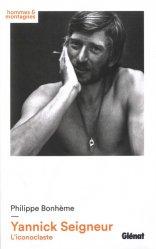 Dernières parutions dans Hommes et montagnes, Yannick Seigneur. L'iconoclaste