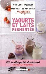 Dernières parutions dans Mes petites recettes magiques - Poche, Yaourts et laits fermentés