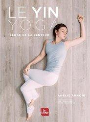 Dernières parutions sur Yoga, Yin Yoga