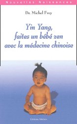 Souvent acheté avec Initiation au shiatsu pour chevaux, le Yin yang faites un bébé zen avec la médecine chinoise
