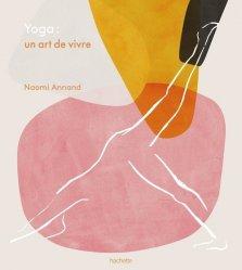 Dernières parutions sur Yoga, Yoga : un art de vivre