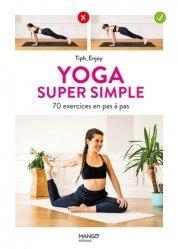 Dernières parutions sur Yoga, Yoga super simple. 70 exercices en pas à pas