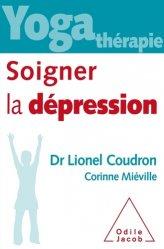 Dernières parutions dans Santé, Yoga thérapie: soigner la dépression