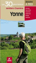Dernières parutions dans Les plus beaux sentiers Chamina, Yonne . Les 30 plus beaux sentiers à pied