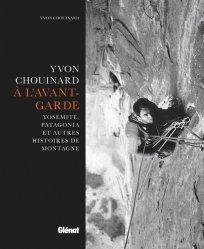 Dernières parutions sur À la montagne, YVON CHOUINARD, À L'AVANT-GARDE