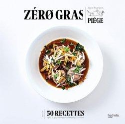 Dernières parutions sur Sciences culinaires, Zéro gras : plus de 50 recettes lights et gourmandes qui ont fait leurs preuves