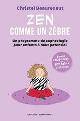 Dernières parutions sur Réflexologie - Sophrologie - Acupression, Zen comme un zèbre