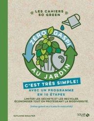 Dernières parutions dans Les cahiers so green, Zéro gaspi au jardin, c'est très simple
