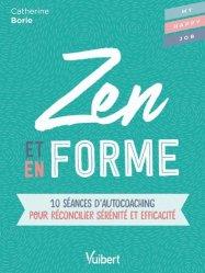 Dernières parutions sur Développement personnel, Zen et en forme. 10 séances d'autocoaching pour réconcilier sérénité et efficacité
