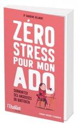 Dernières parutions sur L'adolescence, Zéro stress pour mon ado