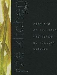 Dernières parutions dans Atelier saveurs, Ze kitchen galerie. Produits et recettes créatives de William Ledeuil