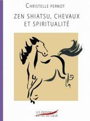 Souvent acheté avec Le grand livre du shiatsu et du do-in, le Zen shiatsu, chevaux et spiritualité