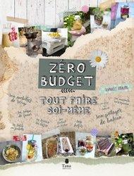 Dernières parutions sur Ecocitoyenneté - Consommation durable, Zéro budget : tout faire soi-même