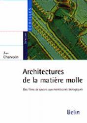 Architectures de la matière molle