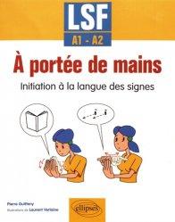 A portée de mains initiation à la langue des signes lsf a1-a2