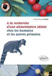 A la recherche d'une alimentation idéale chez les humains et les autres primates