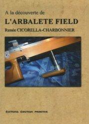 À la découverte de l'arbalète field