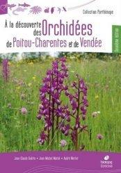 À la découverte des Orchidées de Poitou-Charentes et de Vendée
