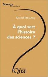 À quoi sert l'histoire des sciences ?