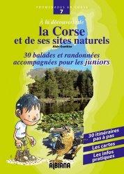 A la découverte de la Corse et de ses sites naturels. Trente balades et randonnées accompagnées pour les juniors