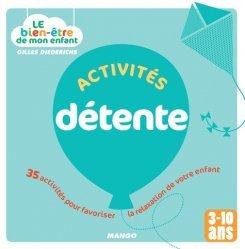 Activités détente. 35 activités pour favoriser la relaxation de votre enfant