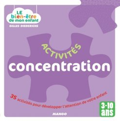 Activités concentration. 35 activités pour développer l'attention de votre enfant