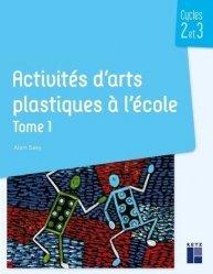 Activités d'arts plastiques à l'école cycles 2 et 3
