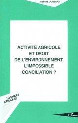 Activité agricole et droit de l'environnement, l'impossible conciliation