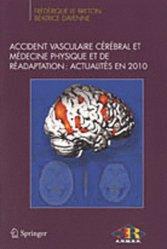 Accident vasculaire cérébral et médecine physique et de réadaptation: actualités en 2010