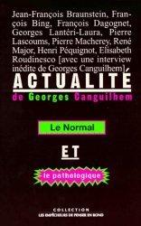 Actualité de Georges Canguilhem