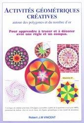 Activités géométriques créatives autour des polygones et du nombre d'or Tome1 - Tome2 - Tome3