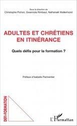 Adultes et chrétiens en itinérance