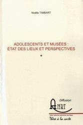 Adolescents et musées : état des lieux et perspectives