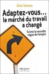 Adaptez-vous... le marché du travail a changé. Suivez la nouvelle vague de l'emploi