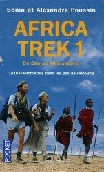 Africa Trek. Tome 1, 14 000 Kilomètres dans les pas de l'Homme Du Cap au Kilimandjaro