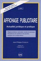 Affichage publicitaire. Actualité juridique et pratique, 2e édition revue et augmentée