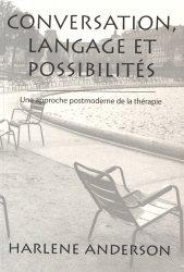 Agrandir Conversation, langage et possibilités - Une approche postmoderne de la thérapie