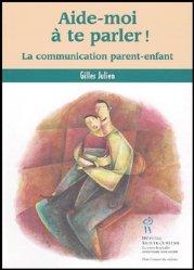 Aide-moi à te parler ! La communication parent-enfant