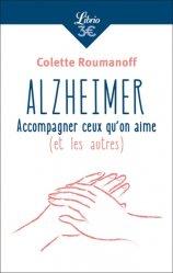 Alzheimer : accompagner ceux qu'on aime : et les autres