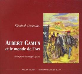 Albert Camus et le monde de l'Art. 1913-1960