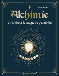 Alchimie, s'initier à la magie du quotidien