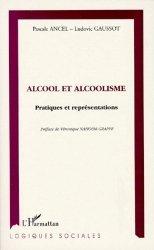 ALCOOL ET ALCOOLISME. Pratiques et représentations