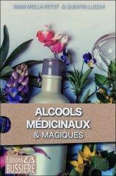 Alcools médicinaux & alcools magiques : des recettes de santé simples et efficaces