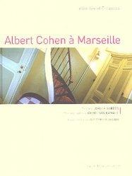 Albert Cohen à Marseille. Intimités et errances