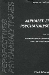 Alphabet et psychanalyse suivi de Une séance de supervision avec Jacques Lacan